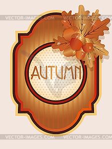 Weinlese-Herbst-Karte mit Eicheln und Eichenblätter, Vektor - vektorisiertes Clipart