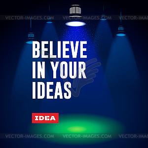 Idee, Konzept. Glauben Sie an Ihre Ideen - Vector-Clipart EPS